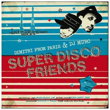 Dimitri From Paris and DJ Muro - Super Disco Friends
