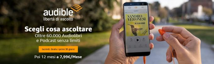 Audible gratis 30 giorni poi 12 mesi a 7,99€