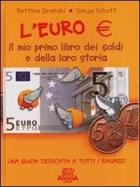 L'euro. Il mio primo libro dei soldi e della loro storia