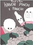 Hanchi, Pinchi e Panchi
