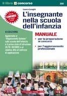 *360 L'INSEGNANTE NELLA SCUOLA DELL'INFAZIA Manuale: per la preparazione ai concorsi, per...