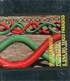 Intersezioni 5. Michelangelo Pistoletto. il DNA del Terzo Paradiso al Parco Archeologico di Scolacium e al Marca. [Ed. Italiana e Inglese].