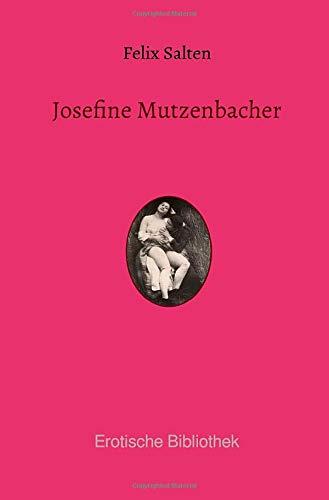 Josefine Mutzenbacher: Die Geschichte einer Wienerischen Dirne von ihr selbst erzählt