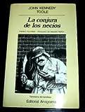 La conjura de los necios. Prólogo Walker Percy. Traducción de J. M. Alvarez F...