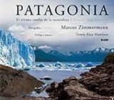 Patagonia: El último confín de la naturaleza