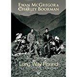 Long Way Round - Ewan McGregor & Charley Boorman