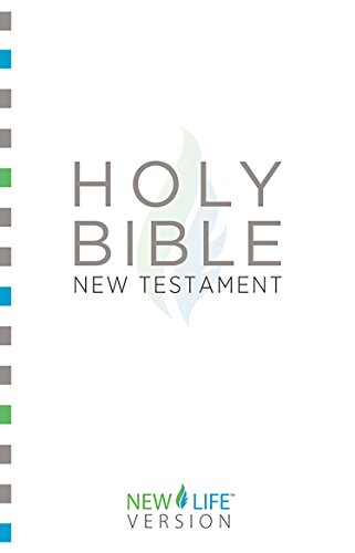 Holy Bible - New Testament: New Life VersionTM (New Life Bible)