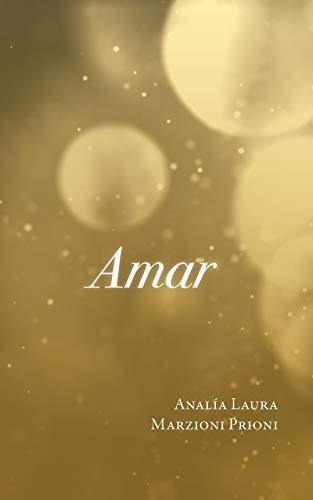 Amar (Sentimientos nº 1) de Analía Laura Marzioni Prioni
