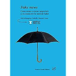 Fake news. Cosa sono e come imparare a riconoscere le false notizie