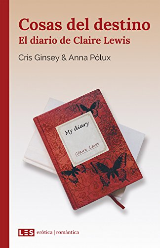 Cosas del destino (I): El diario de Claire Lewis