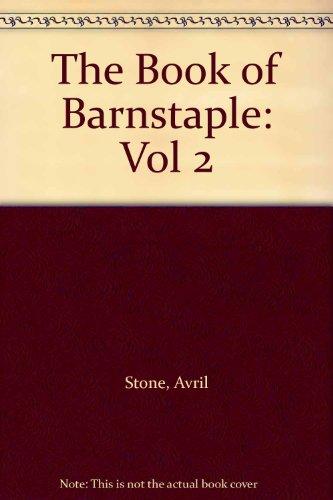The Book of Barnstaple: Vol 2 (Halsgrove - community history series)