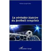 La véritable histoire du football congolais