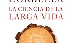 La ciencia de la larga vida (Volumen independiente) leer libros online gratis en español pdf