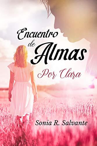 Encuentro de almas I: Por Clara de Sonia R. Salvante