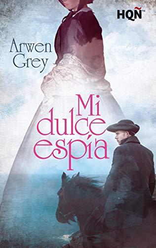 Mi dulce espía de Arwen Grey