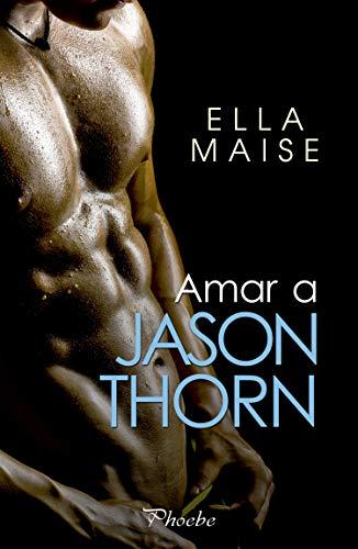 Amar a Jason Thorn de Ella Maise