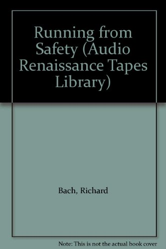 Running from Safety: An Adventure of the Spirit (Audio Renaissance Tapes Library)