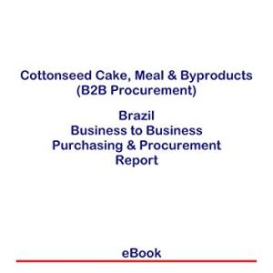 Cottonseed Cake, Meal & Byproducts (B2B Procurement) in Brazil: B2B Purchasing + Procurement Values 411uexaymbL