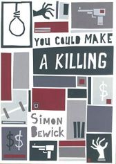 You Could Make a Killing: Short Story Collection Book 2 by [Bewick, Simon]