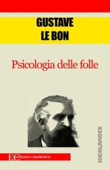 Psicologia delle folle di [Le Bon, Gustave]
