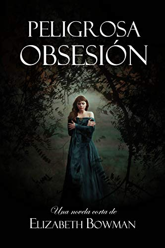 Peligrosa Obsesión de Elizabeth Bowman