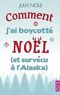 Comment j'ai boycotté Noël (et survécu à l'Alaska) par Nole