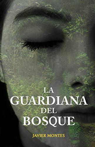 La guardiana del bosque de Javier Montes