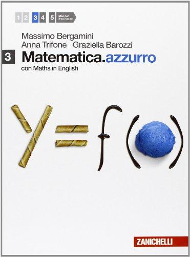 Matematica.azzurro. Con maths in english. Per le Scuole superiori. Con e-book. Con espansione...