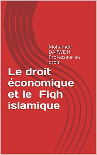 Le-droit-conomique-et-le-Fiqh-islamique-Mohamed-DARWISH-Professeur-en-droit