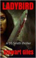 Ladybird: A DS Smith thriller (A Detective Jason Smith Thriller Book 3) by [Giles, Stewart]