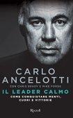 Il leader calmo: Come conquistare menti, cuori e vittorie di [Forde, Mike, Brady, Chris, Ancelotti, Carlo]