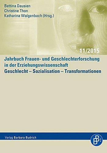 Geschlecht - Sozialisation - Transformationen (Jahrbuch Frauen- und Geschlechterforschung in der Erziehungswissenschaft)