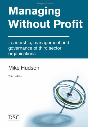 Managing without Profit: Leadership, Management and Governance of Third Sector Organisations