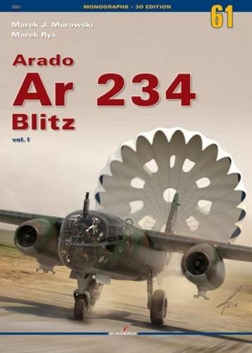 Arado Ar 234 Blitz Vol. I: 1 (Monographs)