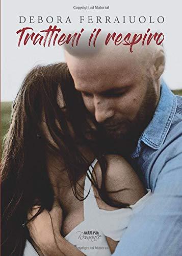 Trattieni il respiro: The Breathless Series. Vol. 2