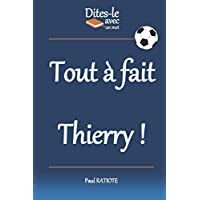 Dites-le avec un mot - Tout a fait Thierry!