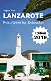 Lanzarote: Reiseführer für Entdecker - aktuelle Neuauflage 2018