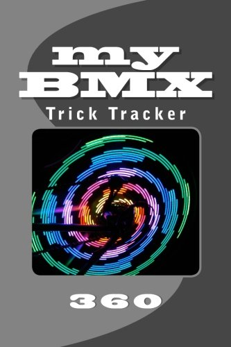 My Bmx Journal: Trick Tracker 360: 11 (Cover Colors 360)