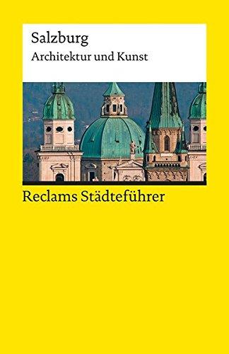 Reclams Städteführer Salzburg: Architektur und Kunst (Reclams Universal-Bibliothek)