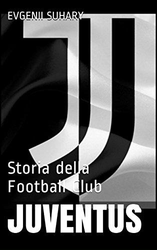 Juventus: Storia della Football Club