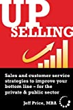 Upselling: sales and customer service strategies to improve your bottom line (English Edition)
