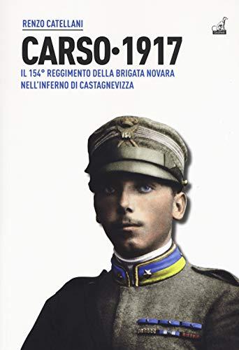 Carso 1917. Il 154º reggimento brigata Novara nell'inferno di Castagnevizza