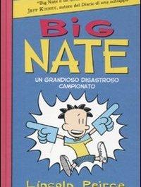 Big Nate. Un grandioso disastroso campionato. Ediz. illustrata