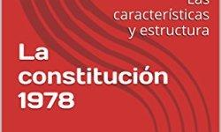 La constitución 1978: Las características y estructura leer libros online gratis