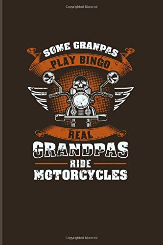 Some Grandpas Play Bingo Real Grandpas Ride Motorcycles: Funny Grandpa 2020 Planner - Weekly & Monthly Pocket Calendar - 6x9 Softcover Organizer - For Granddad & Rocker Fans