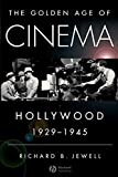 The Golden Age of Cinema: Hollywood, 1929-1945