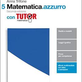 Matematica.azzurro. Con tutor. Per le Scuole superiori. Con Contenuto digitale (fornito elettronicam