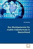 Das Marktpotential für mobile Videoformate in Deutschland