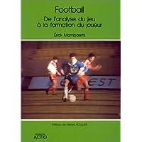 Football - De l'analyse du jeu à la formation du joueur