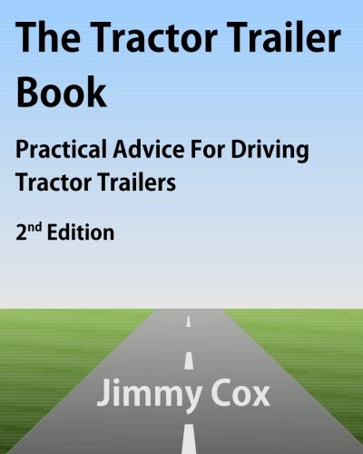 The Tractor Trailer Book: Practical Advice For Driving Tractor Trailers 2nd Edition